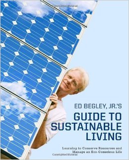 Ed Begley Jrs Guide to Sustainable Living