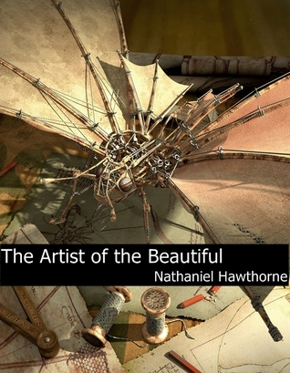 The Artist of the Beautiful by Nathaniel Hawthorne